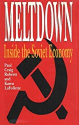 Meltdown: Inside the Soviet Economy by Paul Craig Roberts (1990-09-02)