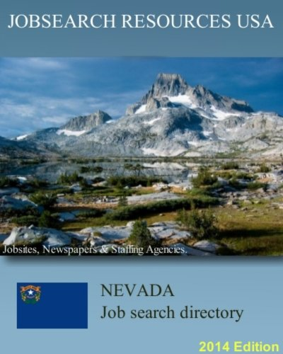 Jobsearch Resources USA: Nevada Job Search Directory. Jobsites, newspapers & staffing agencies. 2014 Edition. (English Edition)