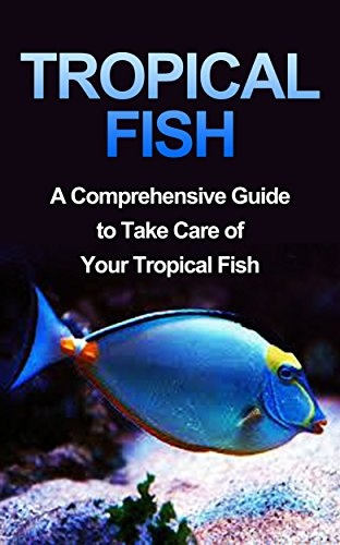 Tropical Fish: Tropical Fish Guide-Fresh Water Tropical Fish-A ...