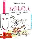 FRIDOLIN eine Schule für junge Gitarristen Band 1 inkl. praktischer Notenklammer (aktualisierte Fassung) - mit über 100 Liedern und Übungen für Kinder ab 7 Jahre (Fridolin) (Taschenbuch) von Hans Joachim Teschner (Noten/Sheetmusic)