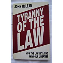 Tyranny of the Law: How the Law is Taking Away Our Liberties