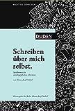 Schreiben über mich selbst: Spielformen des autobiografischen Schreibens (Duden - Kreatives Schreiben) - Hanns-Josef Ortheil