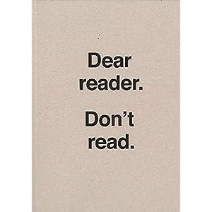 Dear reader. Don't read. Ulises Carrión