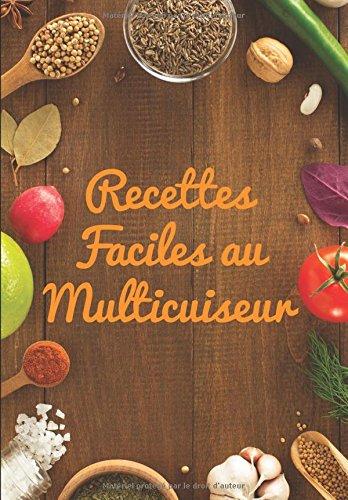 Recettes FACILES au Multicuiseur !
