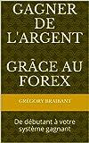 Telecharger Livres Gagner de l argent grace au Forex (PDF,EPUB,MOBI) gratuits en Francaise