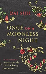 Once on a Moonless Night by Dai Sijie (2009-01-01)