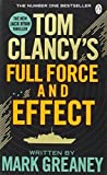 Tom Clancys Full Force & Effect by Mark Greaney (2015-10-22)