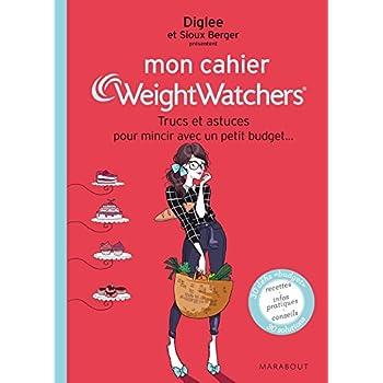 Mon cahier Weight Watchers: Trucs et astuces pour mincir avec un petit budget