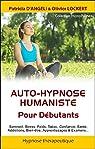 Auto-hypnose humaniste pour débutants par Lockert