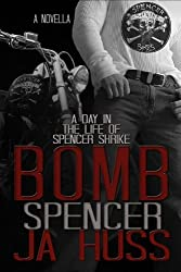 Bomb: A Day in the Life of Spencer Shrike (Rook and Ronin Spinoff) by J. a. Huss (2014-02-11)
