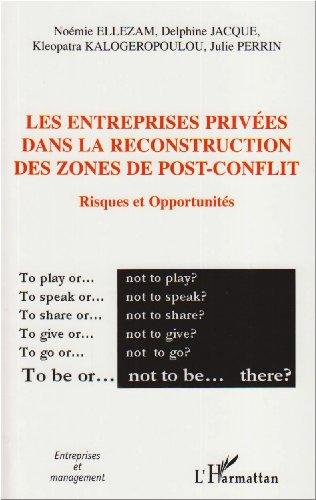 Les entreprises privées dans la reconstruction des zones de post-conflit : Risques et opportunités