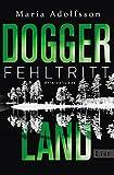 Doggerland. Fehltritt: Kriminalroman (Ein Doggerland-Krimi, Band 1) von Maria Adolfsson