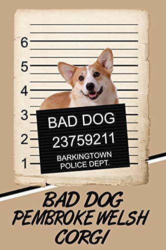Bad Dog Pembroke Welsh Corgi: Comprehensive Garden Notebook with Garden Record Diary, Garden Plan Worksheet, Monthly or Seasonal Planting Planner, Expenses, Chore List, Highlights Simulated Leather