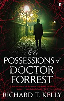 The Possessions of Doctor Forrest by [Kelly, Richard T.]