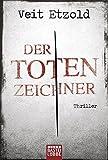 Der Totenzeichner: Thriller (Allgemeine Reihe.... von Veit Etzold