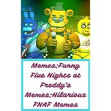 Memes:Funny Five Nights at Freddy's Memes:Hilarious FNAF Memes (English Edition)