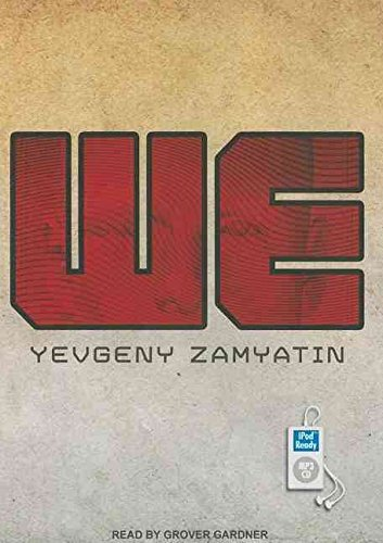 [We] (By (author)  Yevgeny Zamyatin , Narrator  Grover Gardner) [published: March, 2011]