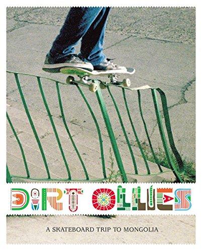 Dirt Ollies: A Skateboard Trip to Mongolia por Henrik Edelbo