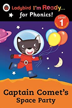 Captain Comet's Space Party Ladybird I'm Ready for Phonics: Level 1 (Ladybird I'm Ready ... for Phonics! Level 1) by [Ladybird]