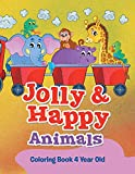 Jolly & Happy Animals: Coloring Book 4 Year Old