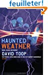 Haunted Weather: Music, Silence, And...