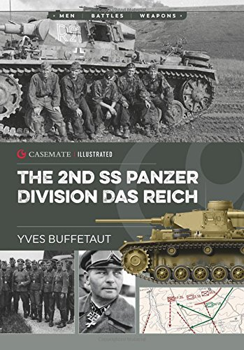The 2nd Ss Panzer Division Das Reich: Militaria: The Big Battles of WWII (Casemate Illustrated)