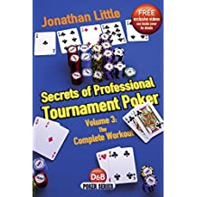 Secrets of Professional Tournament Poker: The Complete Workout (D&B Poker) (Volume 3) by Jonathan Little (2013-05-21)