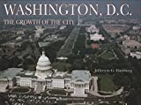 Washington D.C.: The Growth of the City (Growth of the City/State) by Jefferson G. Hamburg (2009-07-31)