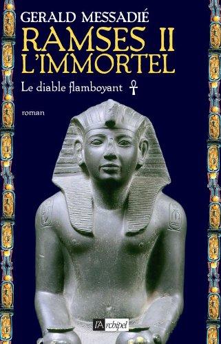 RAMSÈS II L'IMMORTEL: LE DIABLE FLAMBOYANT