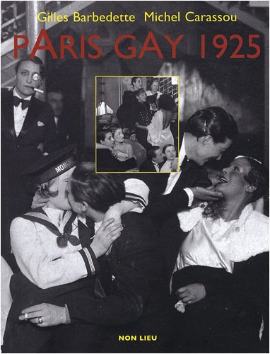 Paris gay 1925 par Gilles Barbedette