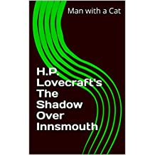H.P. Lovecraft's The Shadow Over Innsmouth (Cthulhu Mythos Book 1)