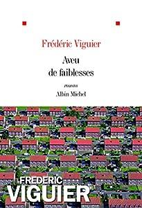 vignette de 'Aveu de faiblesses (Frédéric Viguier)'