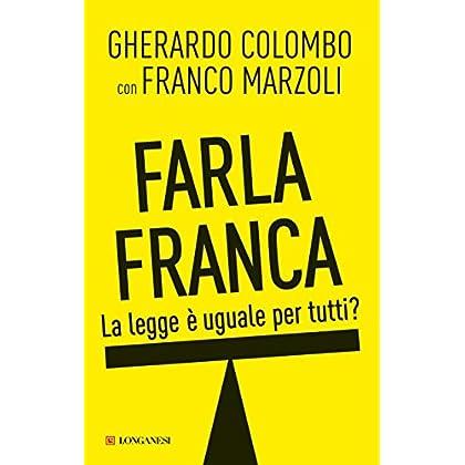 Farla Franca: La Legge È Uguale Per Tutti? (Le Spade)