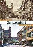 Schweinfurt, Gestern und Heute in 55 Bildpaaren, die historische und aktuelle Fotografien einander gegenüberstellen und den Wandel der Hafenstadt am Main zeigen. (Sutton Zeitsprünge)