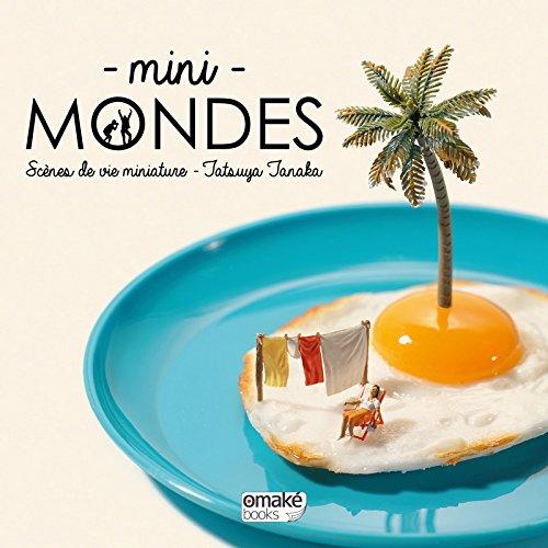 Mini-Mondes par Tatsuya Tanaka