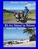 Mit dem Fahrrad im Südmeer: Neuseeland   Tasmanien   Samoa -