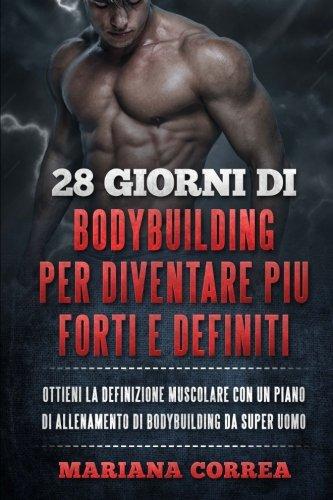 Zoom IMG-2 28 giorni di bodybuilding per