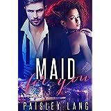 Maid For You (English Edition)