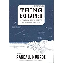[(Thing Explainer : Complicated Stuff in Simple Words)] [Author: Randall Munroe] published on (November, 2015)