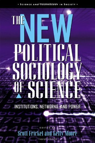 the-new-political-sociology-of-science-institutions-networks-and-power-science-and-technology-in-soc