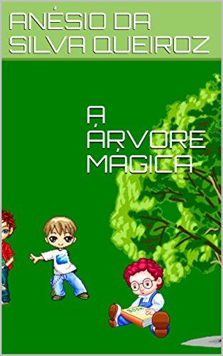 A ÁRVORE MÁGICA  (Portuguese Edition) por ANÉSIO  DA SILVA QUEIROZ