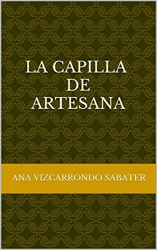 La Capilla de Artesana por Ana Vizcarrondo sabater