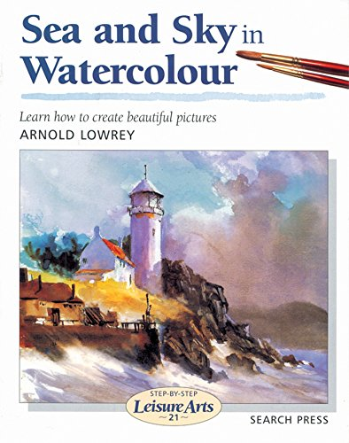 Sea and Sky in Watercolour (SBSLA21) (Step-by-Step Leisure Arts)
