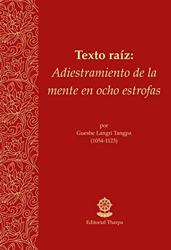 El adiestramiento de la mente en ocho estrofas : Texto raíz por Gueshe Kelsang Gyatso