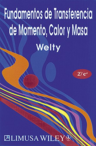 Fundamentos de transferencia de momento, calor y masa por James R. Welty