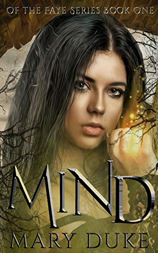 Mind (Of the Faye Series Book 1) by [Duke, Mary]