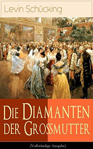 Die Diamanten der Großmutter (Vollständige Ausgabe) (German Edition)