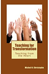 Teaching for Transformation: Teaching from the Heart (English Edition) Format Kindle