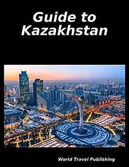 Guide to Kazakhstan
