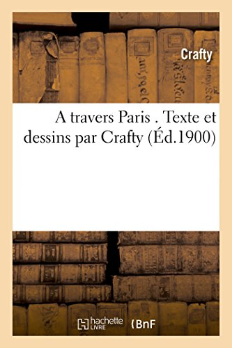 A travers Paris Texte et dessins par Crafty